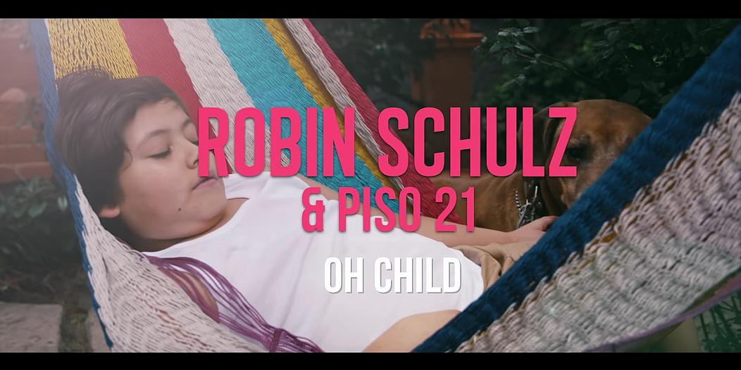 Robin Schulz Piso 21 Oh Child