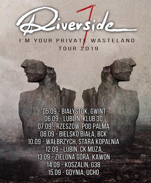 Riverside - I'm Your Private Wasteland Tour